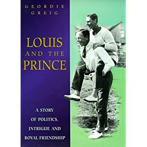 Louis and the Prince: A Story of Politics, Intrigue and  Royal Friendship