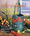 Tole-Painted Outdoor Projects: Decora...