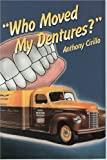 Who Moved My Dentures? 13 False (Teeth) Truths About Long-Term Care and Aging in America
