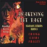 Awakening the Rage | Craig Fraley,Laura Fraley