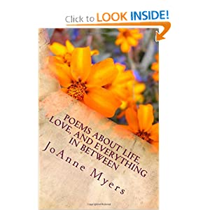 Amazon.com: Poems About Life, Love, And Everything In Between (9781478370222): JoAnne Myers: Books