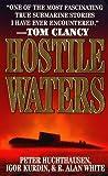img - for Hostile Waters by Huchthuasen, Peter, Kurdin, Igor, White, R. Alan (1998) Mass Market Paperback book / textbook / text book