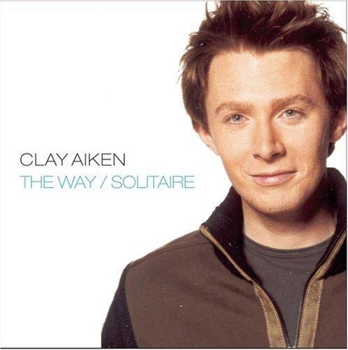 Clay Aiken - The Way/Solitaire - Zortam Music