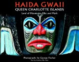 img - for Haida Gwaii: Queen Charlotte Islands: Land of Mountains, Mist and Myth book / textbook / text book