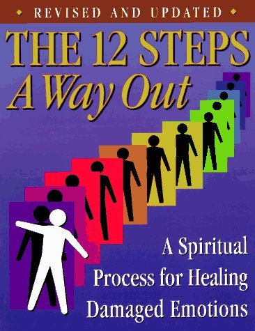 The 12 Steps : A Way Out : A Spiritual Process for Healing