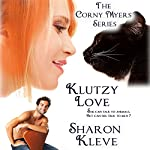 Klutzy Love: The Corny Myers Series, Book 3 | Sharon Kleve