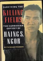Surviving the Killing Fields: Cambodian Odyssey