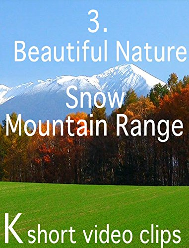 Clip: 3.Beautiful Nature--Snow Mountain Range