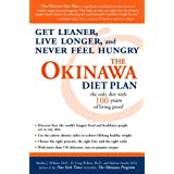 The Okinawa Diet Plan: Get Leaner, Live Longer, and Never Feel Hungryby Bradley J. Willcox