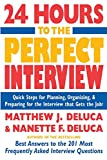 img - for 24 Hours to the Perfect Interview : Quick Steps for Planning, Organizing, and Preparing for the Interview that Gets the Job book / textbook / text book