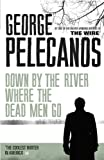 Down by the River Where the Dead Men Go (Nick Stefanos Book 3)