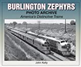 Burlington Zephyrs Photo Archive: Americas Distinctive Trains