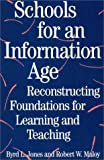 Schools for an Information Age: Reconstructing Foundations for Learning and Teaching (0275953963) by Maloy, Robert W.