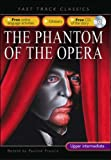 Phantom of the Opera: Upper Intermediate CEF B2 ALTE Level 3 (Fast Track Classics ELT) (023753312X) by Leroux, Gaston