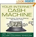 Your Internet Cash Machine: The Insid...