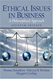 img - for By Thomas Donaldson Ethical Issues in Business: A Philosophical Approach (7th Edition) (7th) book / textbook / text book