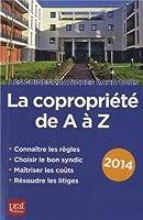 La copropriété de A à Z : Edition 2014
