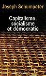 Capitalisme, socialisme et d�mocratie par Schumpeter
