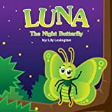 Luna, The Night Butterfly (Fun Rhyming Children's Books)