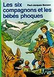 """Afficher """"Les Six Compagnons<br /> Les Six compagnons et les bébés phoques"""""""
