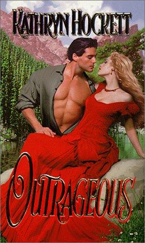 Outrageous (Zebra Historical Romance), KATHRYN HOCKETT