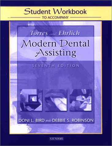 Student Workbook to Accompany Torres/Ehrlich Modern Dental Assisting, 7e