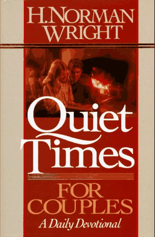 Quiet Times for Couples: A Daily Devotional, H. NORMAN WRIGHT