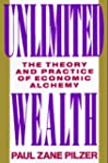 Unlimited Wealth: The Theory and Prac...