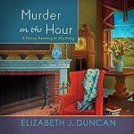 Murder on the Hour: A Penny Brannigan Mystery | Elizabeth J. Duncan