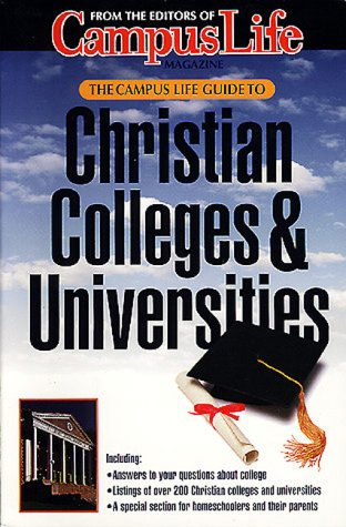 The Campus Life Guide to Christian Colleges & Universities