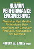 Human Performance Engineering: Designing High Quality Professional User Interfaces for Computer Products, Applications and Systems (3rd Edition)
