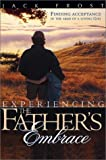 Experiencing the Fathers Embrace: Finding Acceptance in the Arms of a Loving God