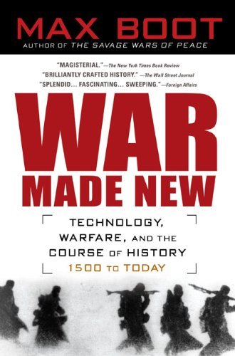 War Made New: Weapons, Warriors, and the Making of the...