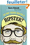 So You Think You're a Hipster?: Cauti...