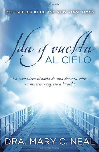 Ida y vuelta al Cielo: Una historia verdadera (Vintage Espanol) (Spanish Edition)