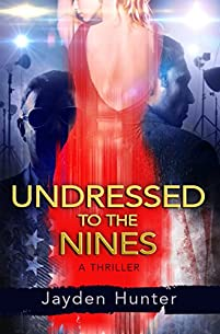 Undressed To The Nines: A Thriller Novel by Jayden Hunter ebook deal