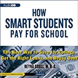 img - for How Smart Students Pay for School: The Best Way to Save for College, Get the Right Loans, and Repay Debt book / textbook / text book