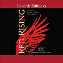 Red Rising (       UNABRIDGED) by Pierce Brown Narrated by Tim Gerard Reynolds
