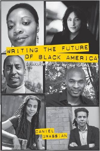 Writing the Future of Black America: Literature of the Hip-Hop Generation