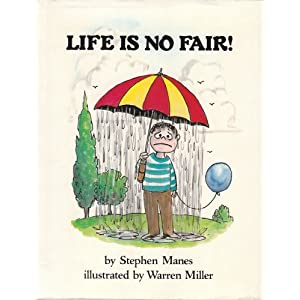 Life Is No Fair: 2 Stephen Manes
