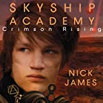 Crimson Rising: Skyship Academy, Book 2 | Nick James