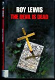 The Devil is Dead (0002322412) by Roy Lewis