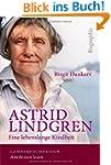 Astrid Lindgren: Eine lebenslange Kin...