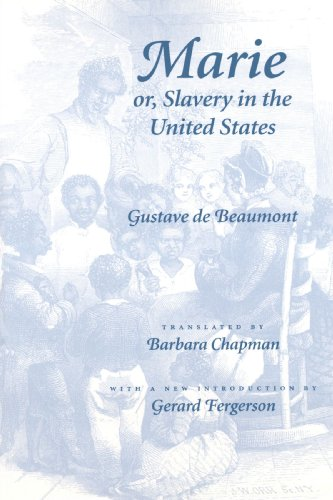 Marie or, Slavery in the United States: A Novel of...