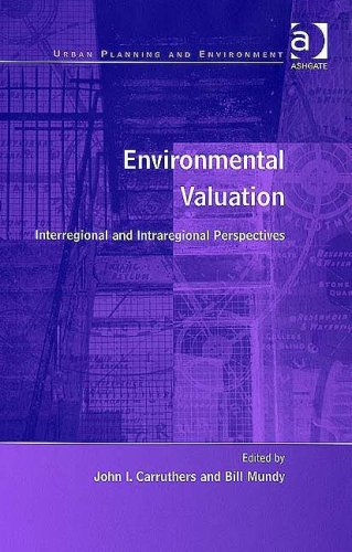 Environmental Valuation: Interregional and Intraregional Perspectives (Urban Planning and Environment)