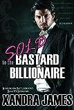 Romance: Sold to the Bastard Billionaire: (contemporary romance, erotic romance, new adult) (Boardroom Battleground: Boss v's Secretary Book 1)