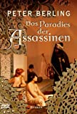 Das Paradies der Assassinen: Historischer Roman - Peter Berling