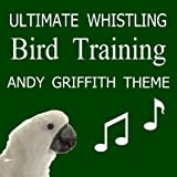 Ultimate Whistling Bird Training - Andy Griffith Show Theme Song (The Fishin' Hole)