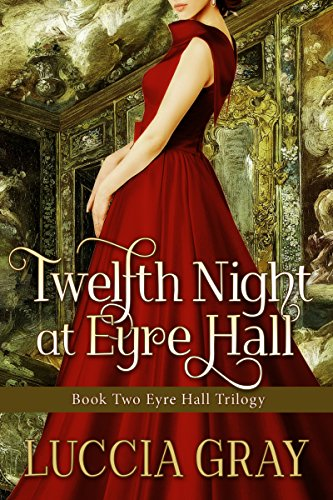 Twelfth Night At Eyre Hall by Luccia Gray ebook deal