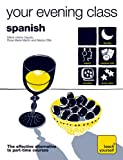 Teach Yourself Your Evening Class: Spanish (10 CDs, Guide, + 10 Workbooks) (TY: Language Guides)